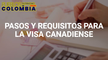 Pasos y Requisitos para la Visa Canadiense