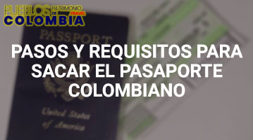 Requisitos para Sacar el Pasaporte Colombiano