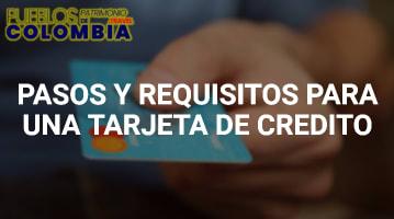 Pasos y Requisitos para una Tarjeta de Crédito