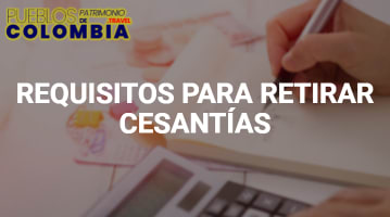 Requisitos para Retirar Cesantías