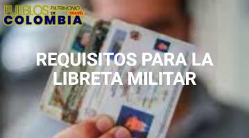 Pasos y Requisitos para la Libreta Militar