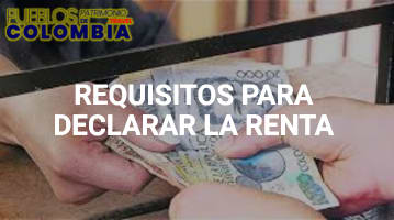 Requisitos para Declarar la Renta