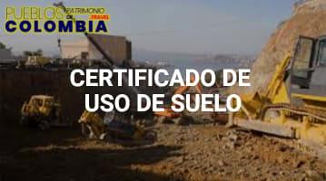 Solicitar un Certificado de Uso del Suelo en Colombia