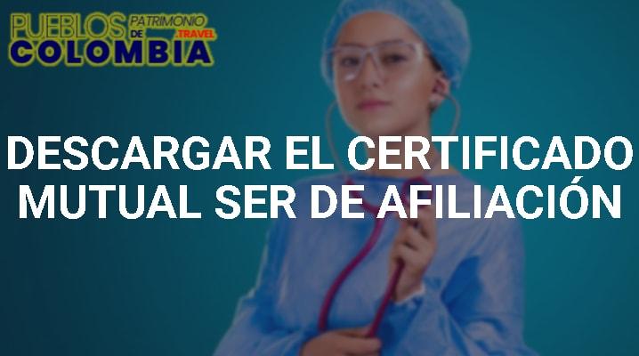 Descargar el Certificado Mutual Ser