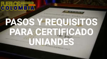 Pasos y Requisitos para Solicitar un Certificado Uniandes