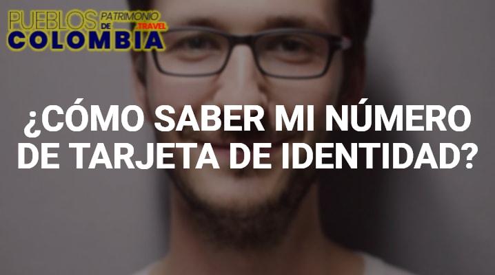 ¿Cómo saber mi número de Tarjeta de Identidad?