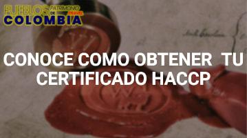 Conoce como obtener tú Certificado HACCP