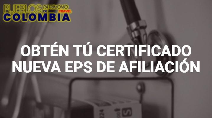 Obtén tú Certificado Nueva EPS de Afiliación