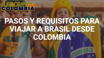 Pasos y Requisitos para viajar a Brasil desde Colombia