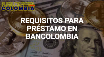 Requisitos para un préstamo en Bancolombia