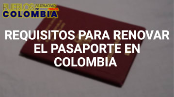 Requisitos para Renovar el Pasaporte en Colombia