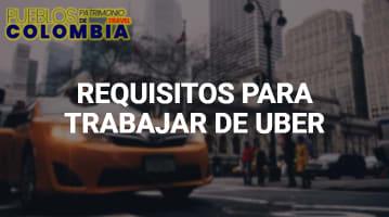 Requisitos para Trabajar en Uber en Colombia