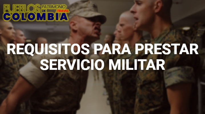Requisitos para Prestar Servicio Militar en Colombia