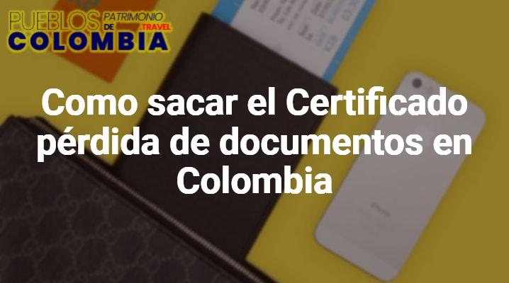Como sacar el Certificado pérdida de documentos en Colombia