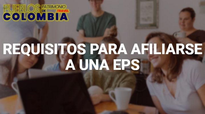 Pasos Y Requisitos Para Afiliarse A Una EPS