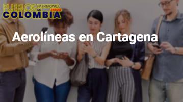 Aerolíneas en Cartagena