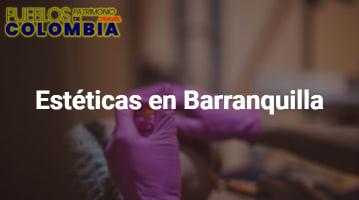 Estéticas en Barranquilla