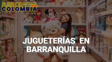 Jugueterías en Barranquilla