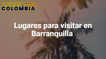 Lugares para visitar en Barranquilla