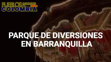 Parques de diversiones en Barranquilla