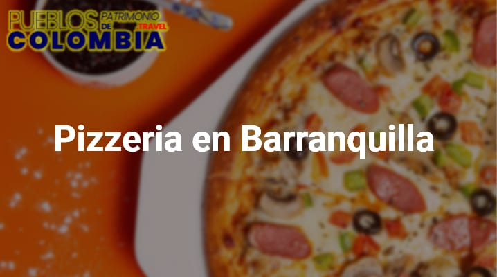 Pizzeria en Barranquilla
