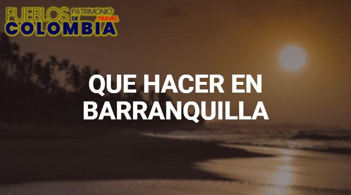 Que hacer en Barranquilla