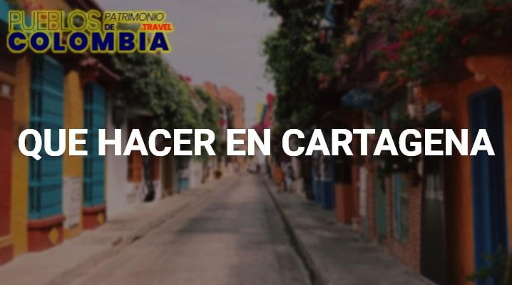 Que hacer en Cartagena