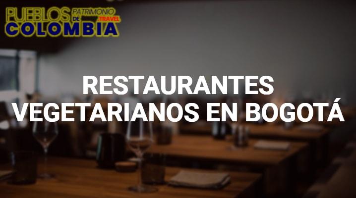 Restaurantes vegetarianos en Bogotá
