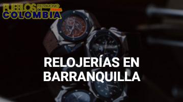 Relojerias en Barranquilla