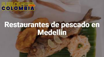 Restaurantes de pescado en Medellín