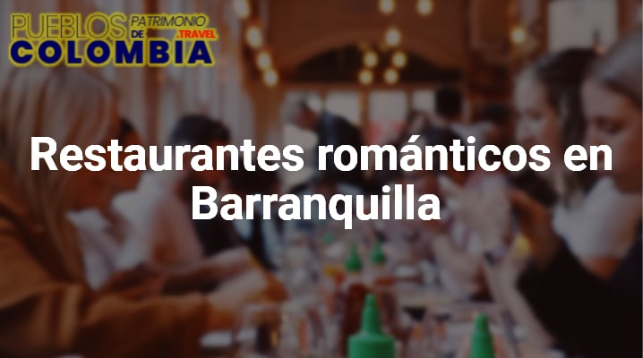 Restaurantes románticos en Barranquilla