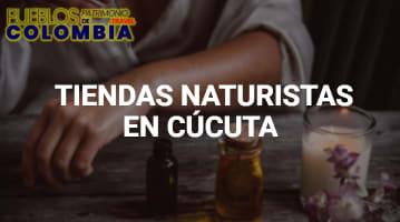 Tiendas Naturistas en Cúcuta