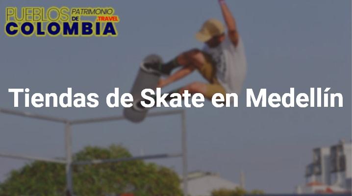 Tiendas de Skate en Medellín