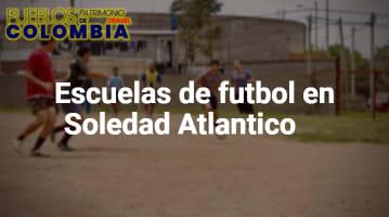 Escuelas de futbol en Soledad Atlántico