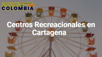 Centros Recreacionales en Cartagena