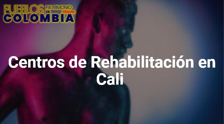 Centros de Rehabilitación en Cali