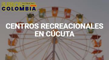 Centros recreacionales en Cúcuta