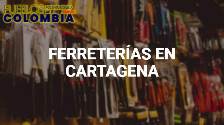 Ferreterías en Cartagena