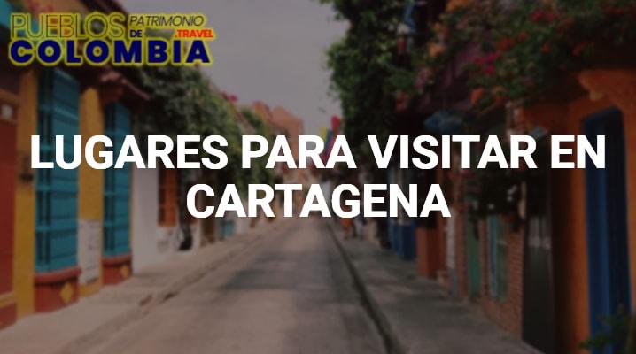 Lugares para visitar en Cartagena