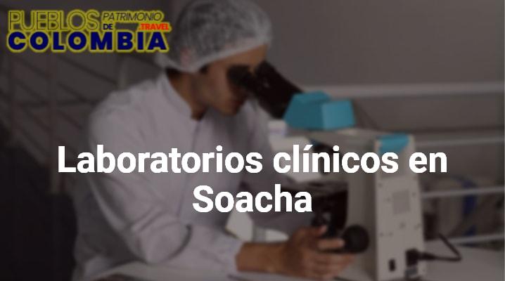Laboratorios clínicos en Soacha