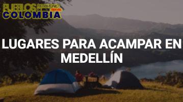 Lugares para acampar en Medellín