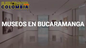 Museos en Bucaramanga