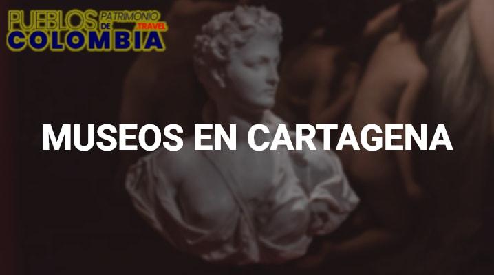 Museos en Cartagena