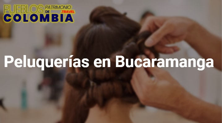 Peluquerías en Bucaramanga