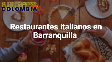 Restaurantes italianos en Barranquilla