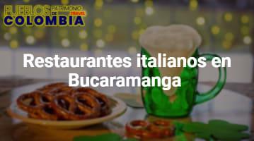 Restaurantes italianos en Bucaramanga