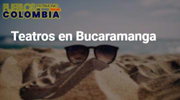 Teatros en Bucaramanga