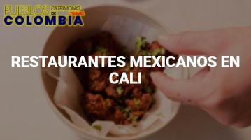 Restaurantes Mexicanos en Cali