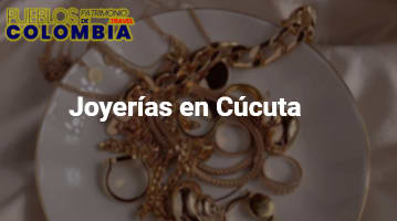 Joyerías en Cúcuta
