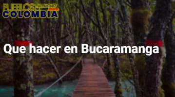 Que hacer en Bucaramanga
